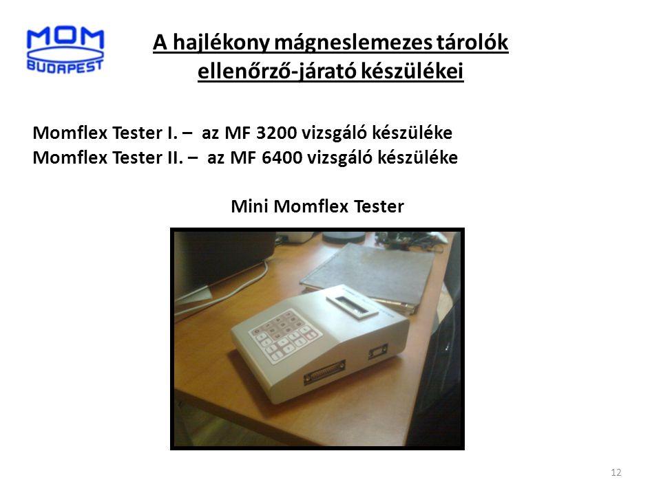A hajlékony mágneslemezes tárolók ellenőrző-járató készülékei
