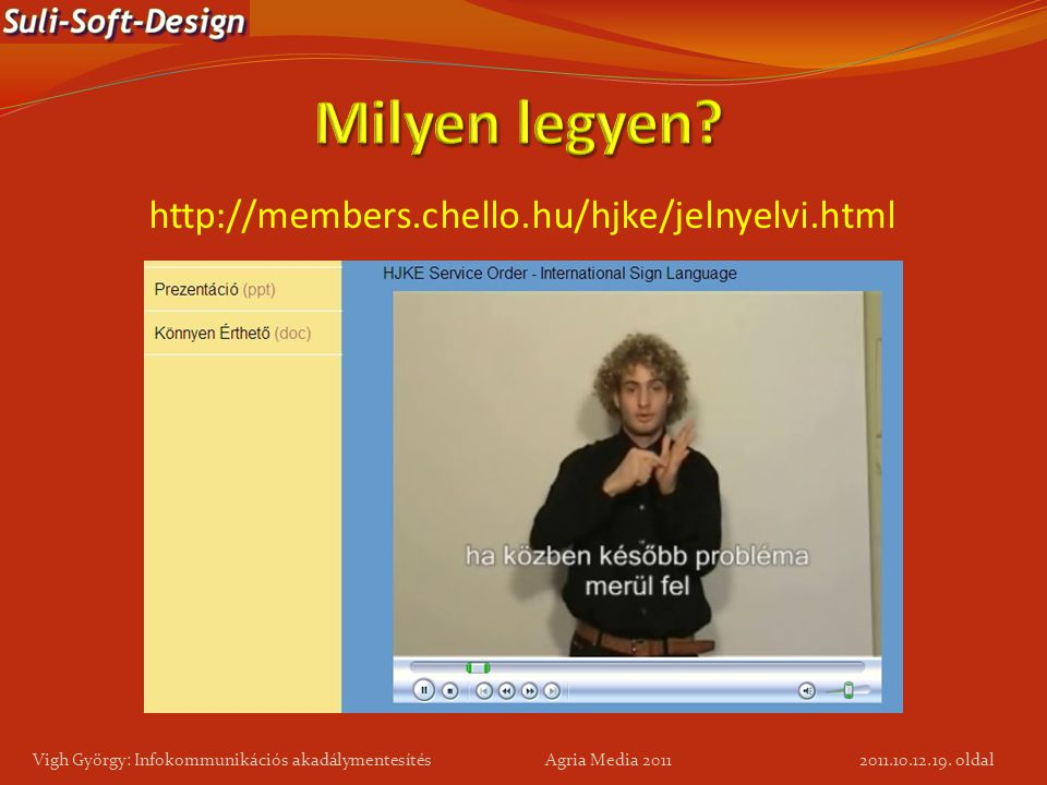 Milyen legyen http://members.chello.hu/hjke/jelnyelvi.html