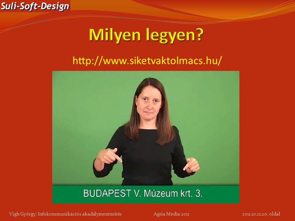 Milyen legyen http://www.siketvaktolmacs.hu/