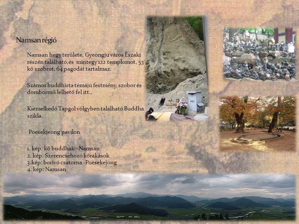 Namsan régió Namsan hegy területe, Gyeongju város Északi részén található,és mintegy 122 templomot, 53 kő szobrot, 64 pagodát tartalmaz.