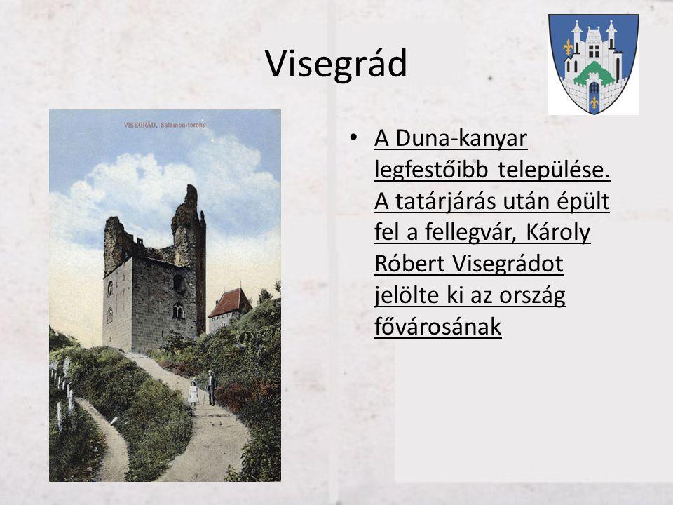Visegrád A Duna-kanyar legfestőibb települése.