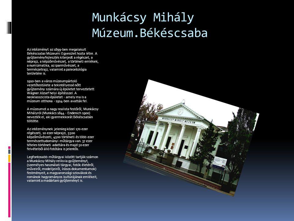 Munkácsy Mihály Múzeum.Békéscsaba