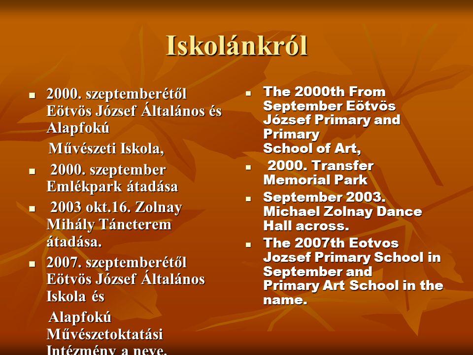 Iskolánkról 2000. szeptemberétől Eötvös József Általános és Alapfokú