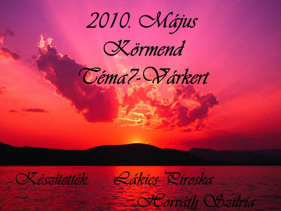 2010. Május Körmend Téma7-Várkert