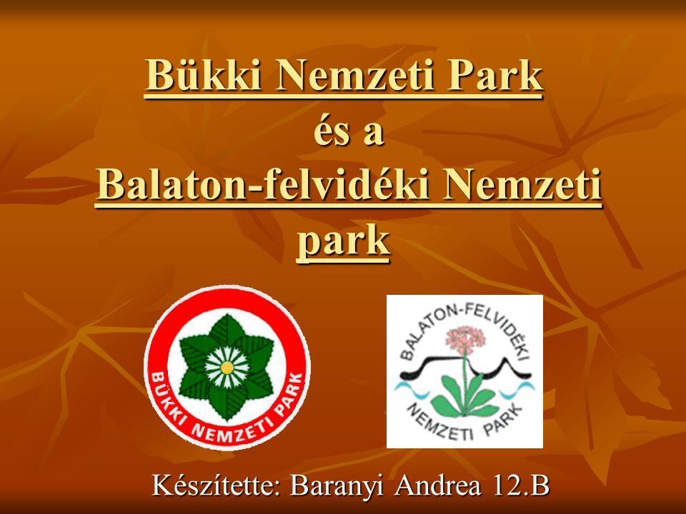 Bükki Nemzeti Park és a Balaton-felvidéki Nemzeti park