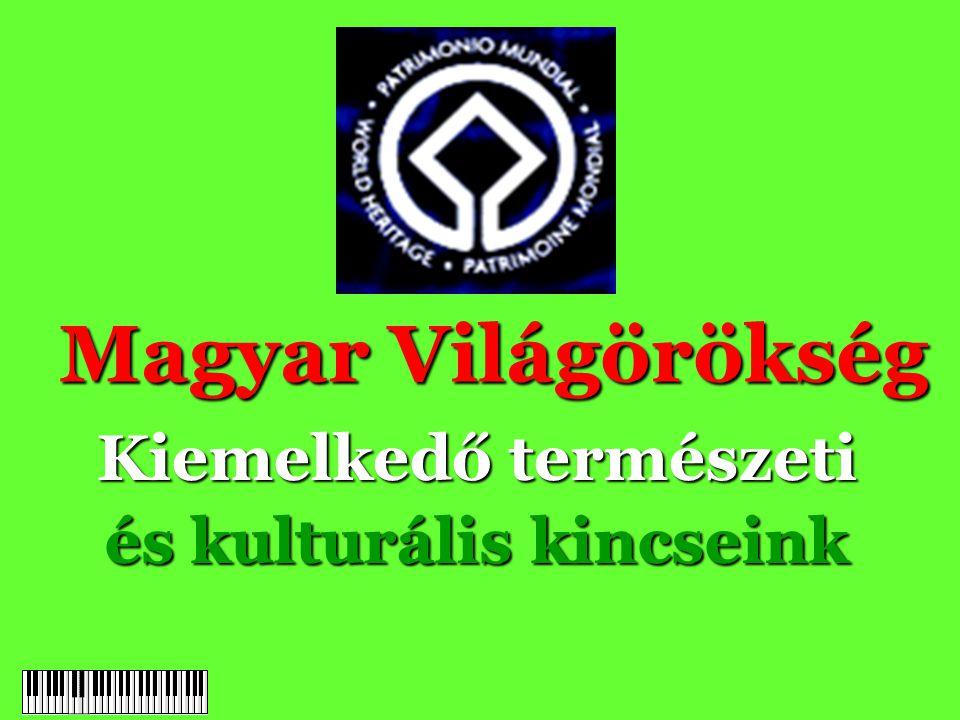 Magyar Világörökség Kiemelkedő természeti és kulturális kincseink