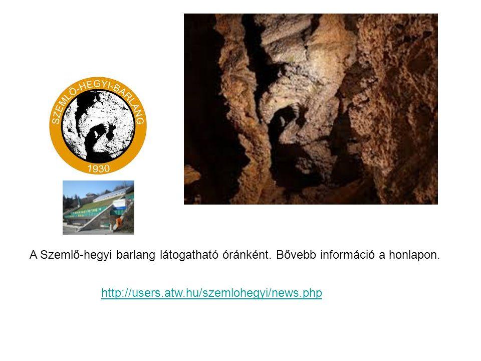 A Szemlő-hegyi barlang látogatható óránként