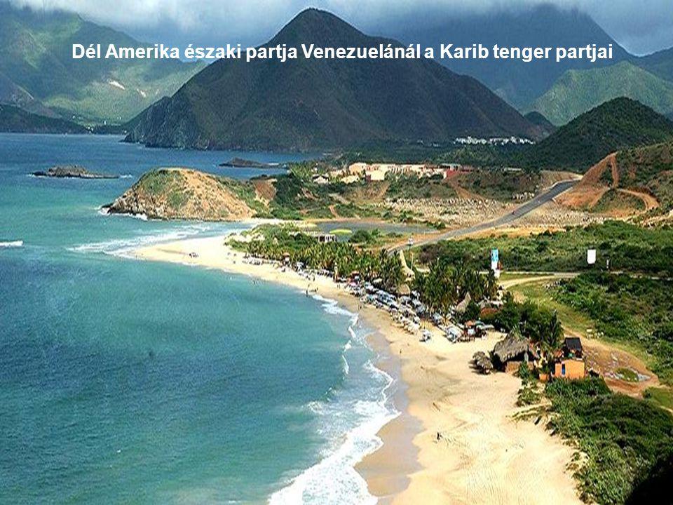 Dél Amerika északi partja Venezuelánál a Karib tenger partjai