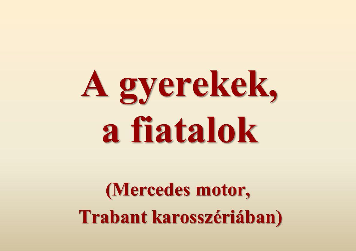 (Mercedes motor, Trabant karosszériában)
