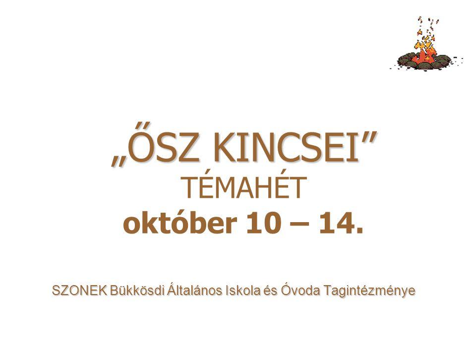 """""""ŐSZ KINCSEI TÉMAHÉT október 10 – 14."""