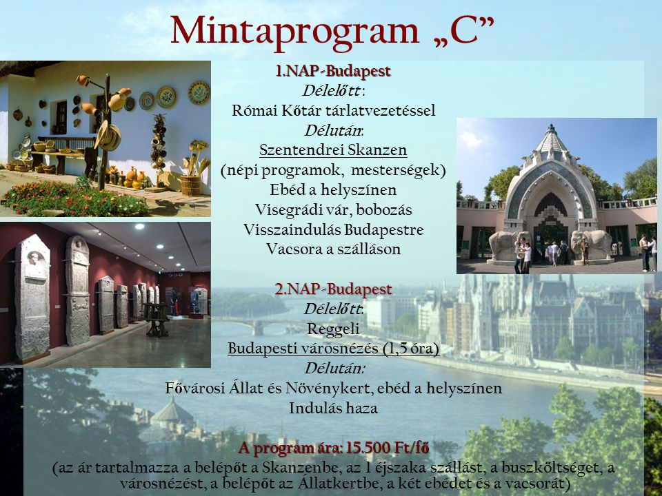 "Mintaprogram ""C 1.NAP-Budapest Délelőtt :"