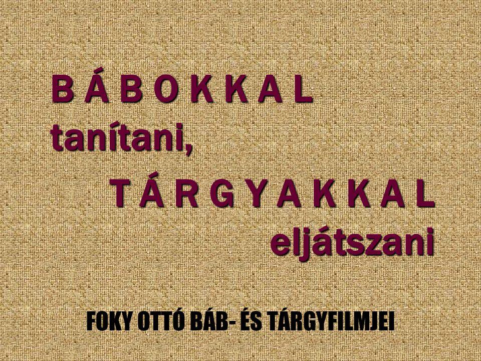 FOKY OTTÓ BÁB- ÉS TÁRGYFILMJEI