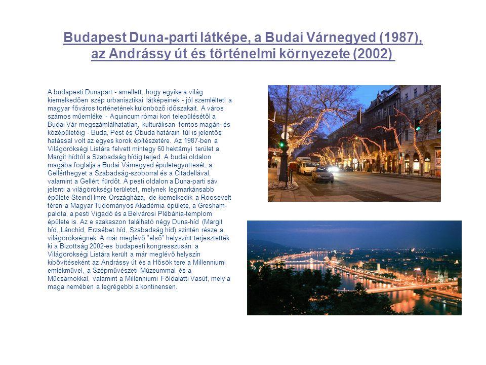 Budapest Duna-parti látképe, a Budai Várnegyed (1987), az Andrássy út és történelmi környezete (2002)