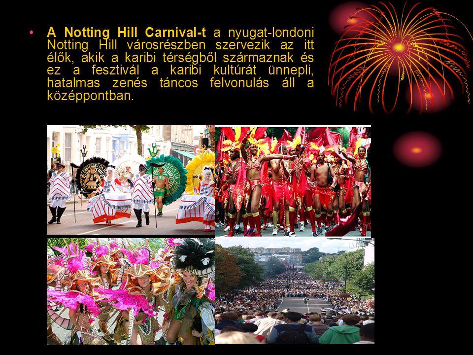 A Notting Hill Carnival-t a nyugat-londoni Notting Hill városrészben szervezik az itt élők, akik a karibi térségből származnak és ez a fesztivál a karibi kultúrát ünnepli, hatalmas zenés táncos felvonulás áll a középpontban.