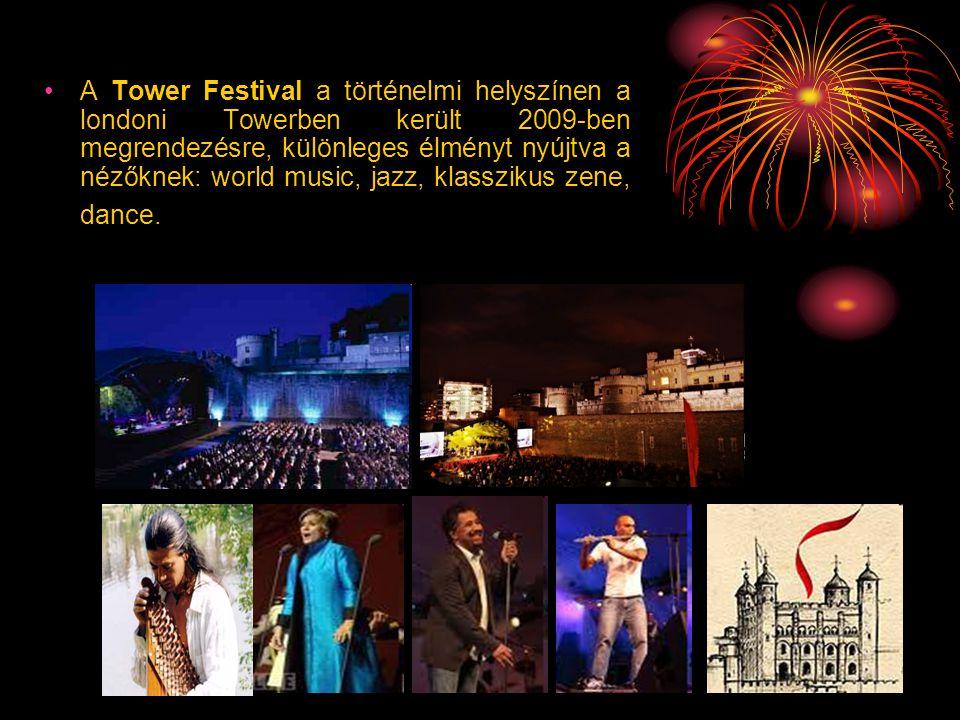 A Tower Festival a történelmi helyszínen a londoni Towerben került 2009-ben megrendezésre, különleges élményt nyújtva a nézőknek: world music, jazz, klasszikus zene, dance.