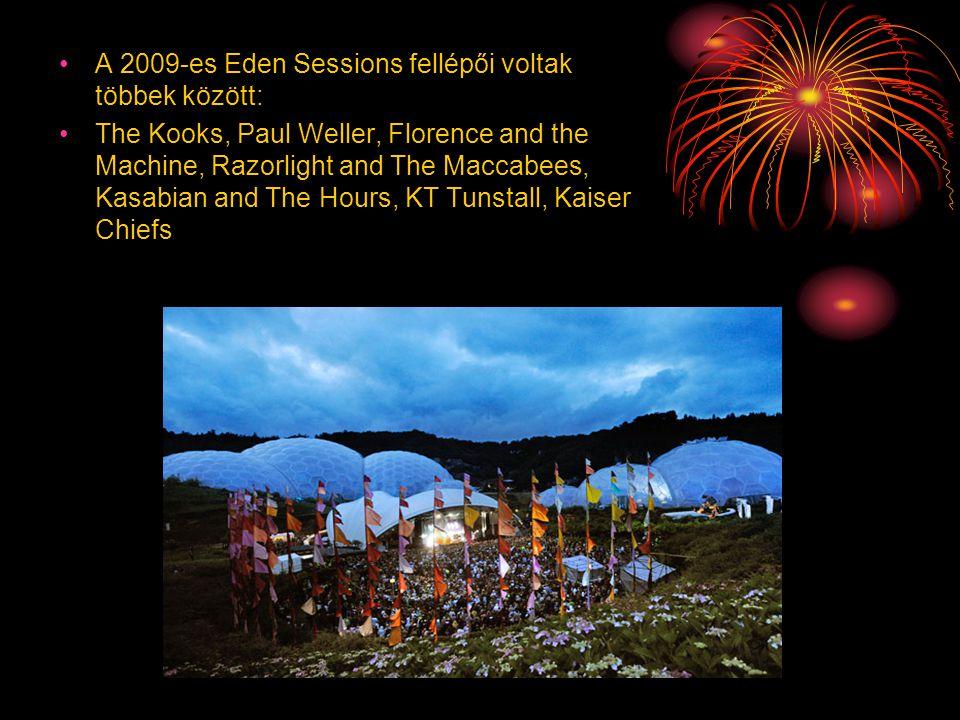 A 2009-es Eden Sessions fellépői voltak többek között: