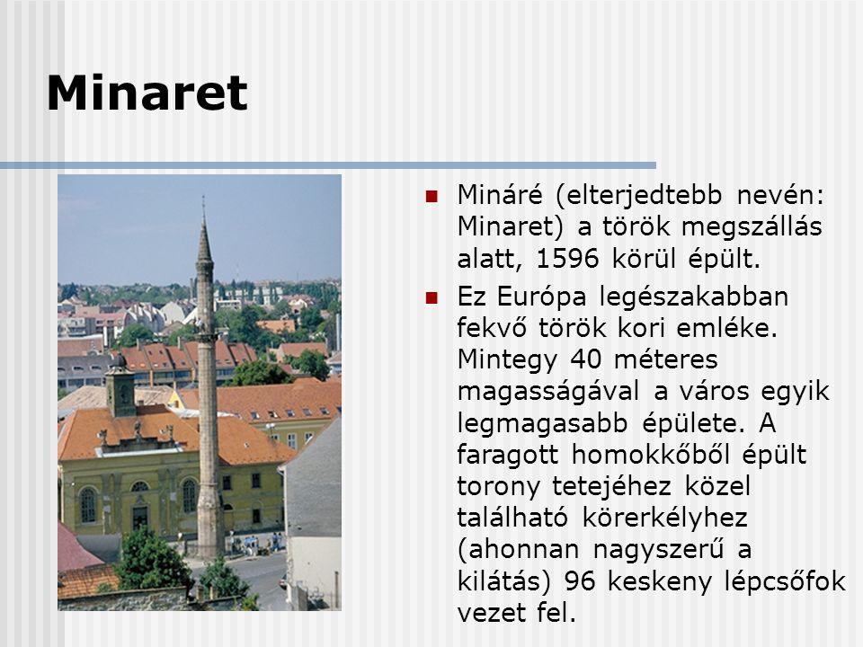 Minaret Mináré (elterjedtebb nevén: Minaret) a török megszállás alatt, 1596 körül épült.