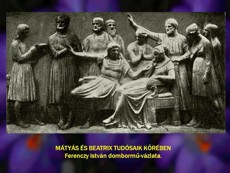 MÁTYÁS ÉS BEATRIX TUDÓSAIK KÖRÉBEN Ferenczy István dombormű-vázlata.