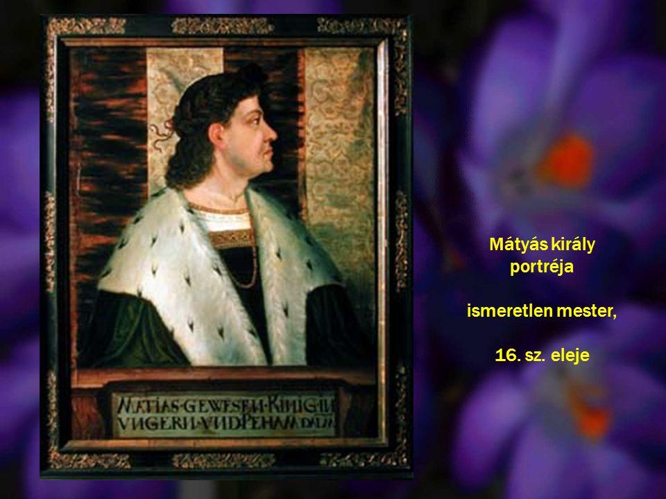 Mátyás király portréja ismeretlen mester, 16. sz. eleje