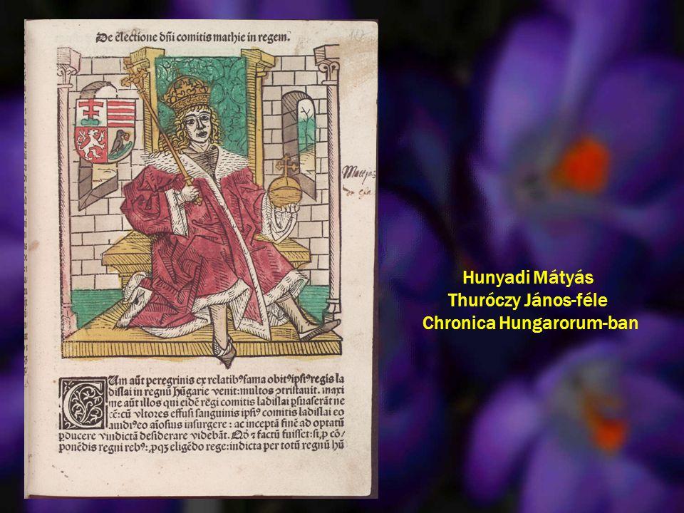 Hunyadi Mátyás Thuróczy János-féle Chronica Hungarorum-ban