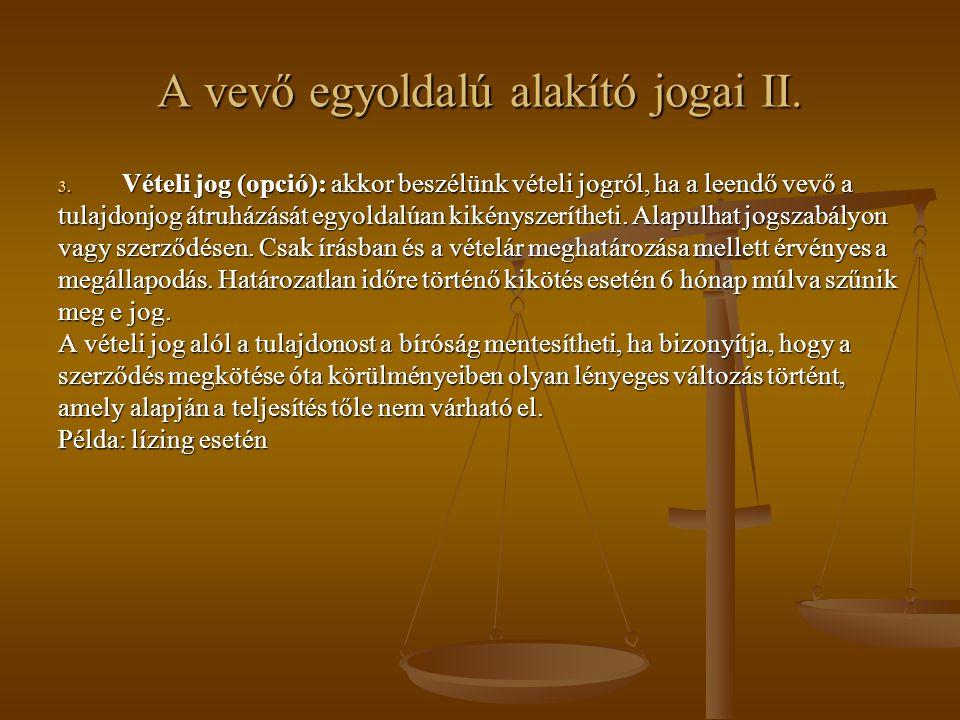 A vevő egyoldalú alakító jogai II.