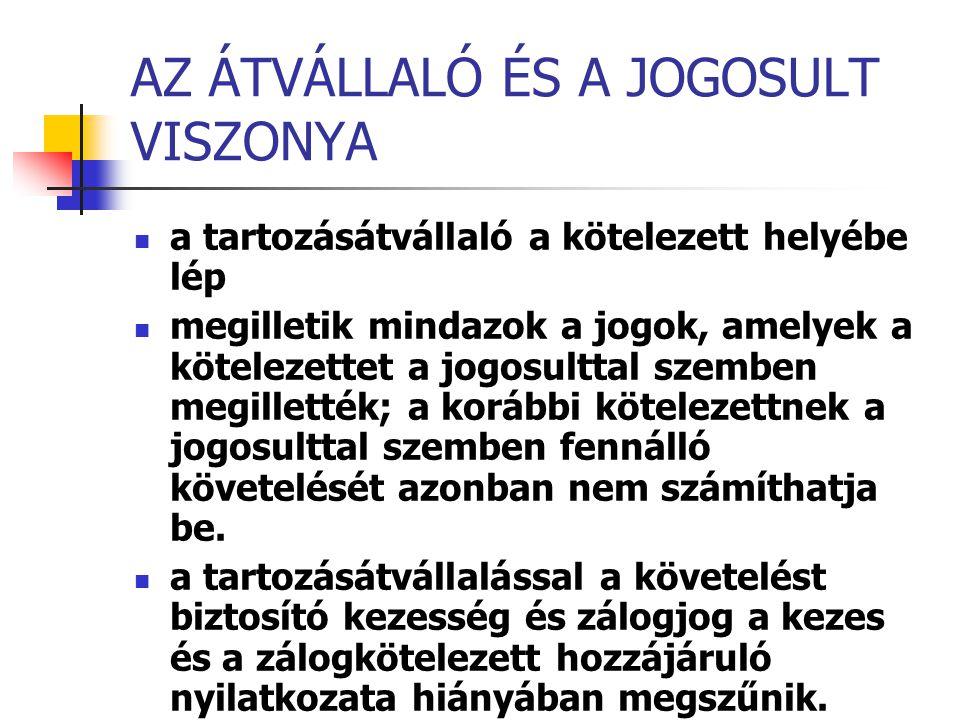 AZ ÁTVÁLLALÓ ÉS A JOGOSULT VISZONYA