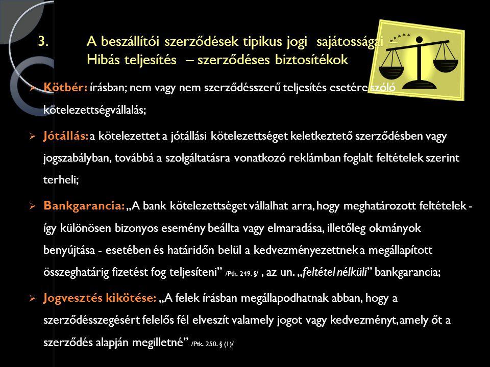 3. A beszállítói szerződések tipikus jogi sajátosságai –