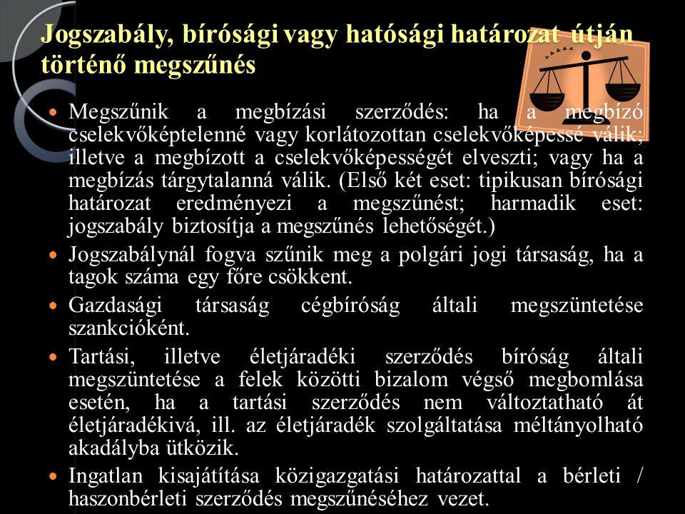 Jogszabály, bírósági vagy hatósági határozat útján történő megszűnés