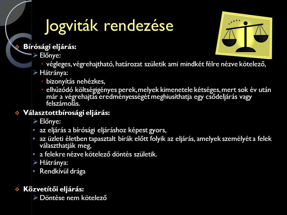 Jogviták rendezése Bírósági eljárás: Előnye: