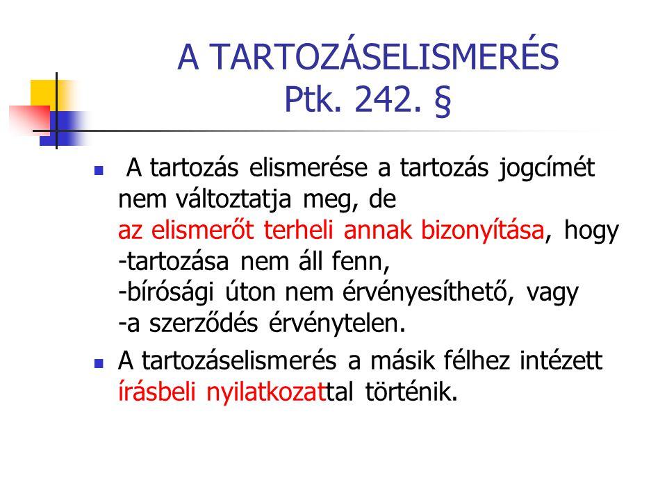 A TARTOZÁSELISMERÉS Ptk. 242. §