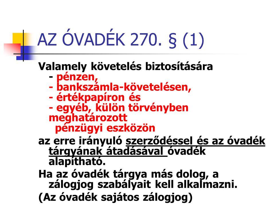 AZ ÓVADÉK 270. § (1)