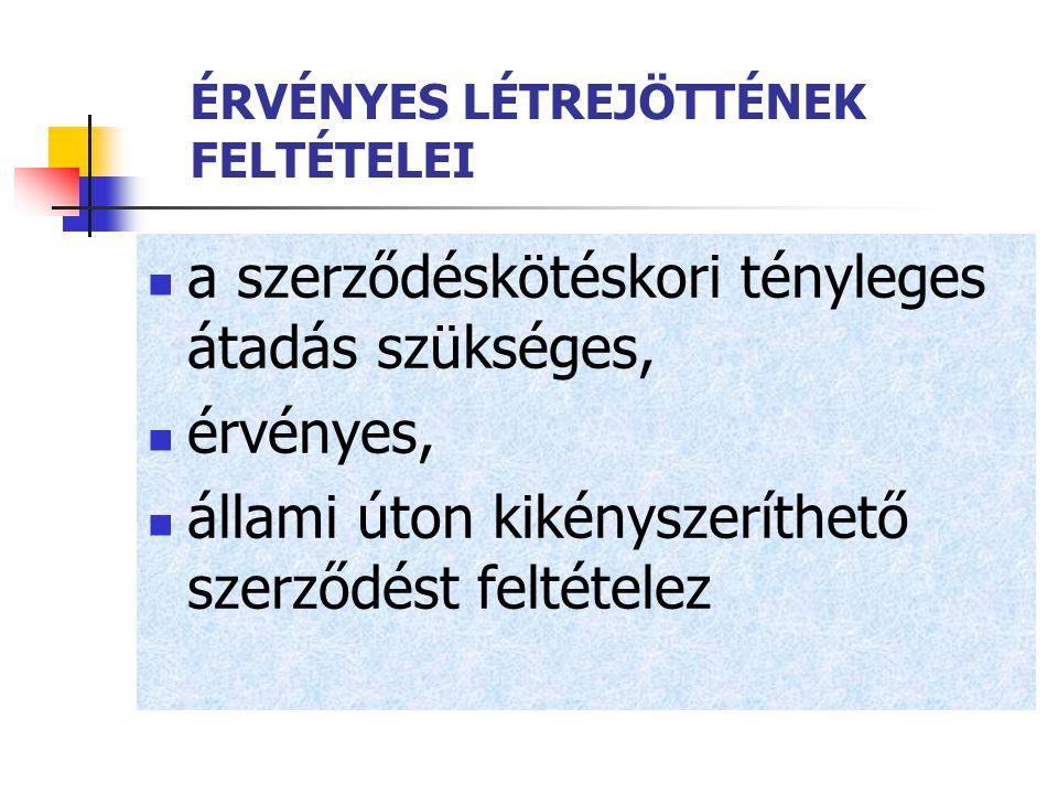 ÉRVÉNYES LÉTREJÖTTÉNEK FELTÉTELEI