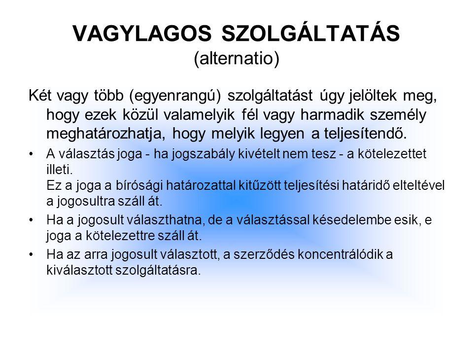 VAGYLAGOS SZOLGÁLTATÁS (alternatio)