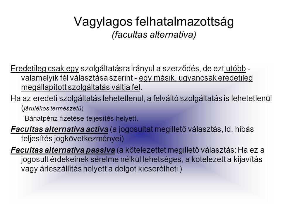 Vagylagos felhatalmazottság (facultas alternativa)