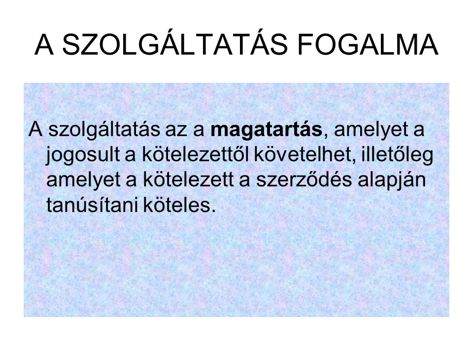 A SZOLGÁLTATÁS FOGALMA