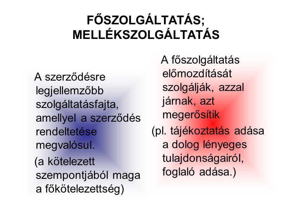 FŐSZOLGÁLTATÁS; MELLÉKSZOLGÁLTATÁS