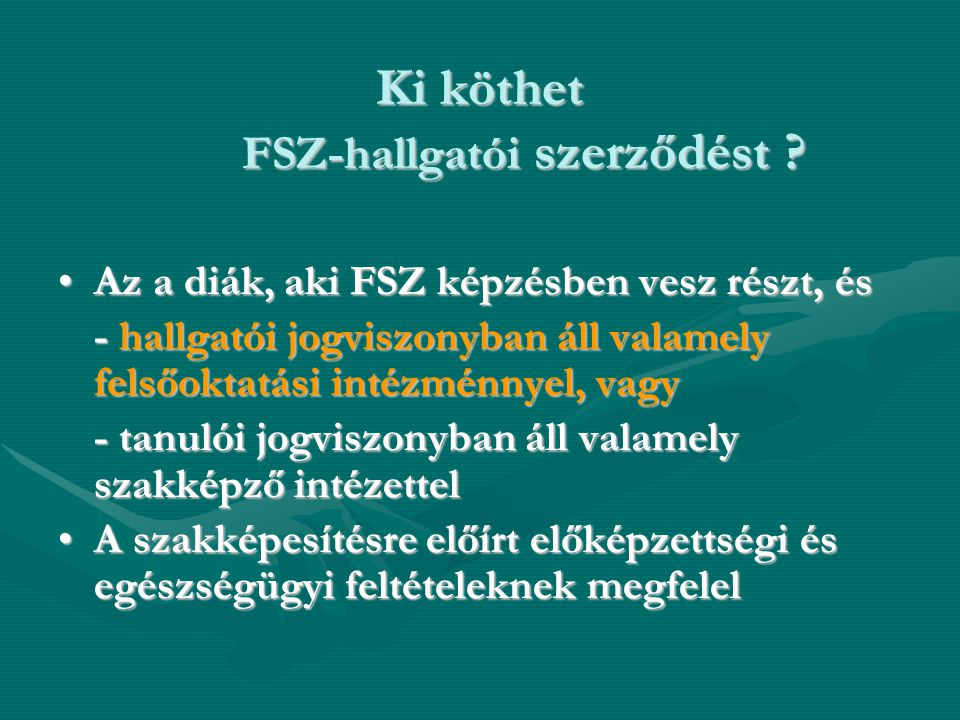 Ki köthet FSZ-hallgatói szerződést