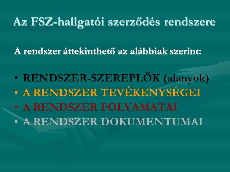 Az FSZ-hallgatói szerződés rendszere