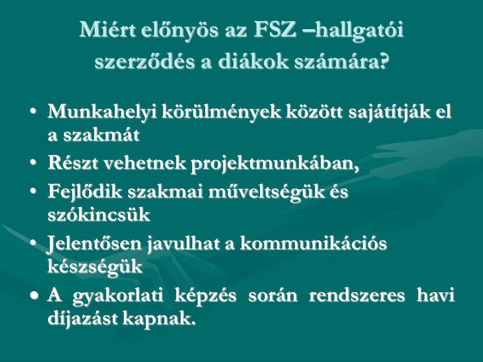 Miért előnyös az FSZ –hallgatói szerződés a diákok számára