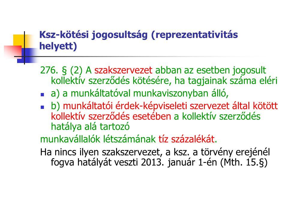 Ksz-kötési jogosultság (reprezentativitás helyett)
