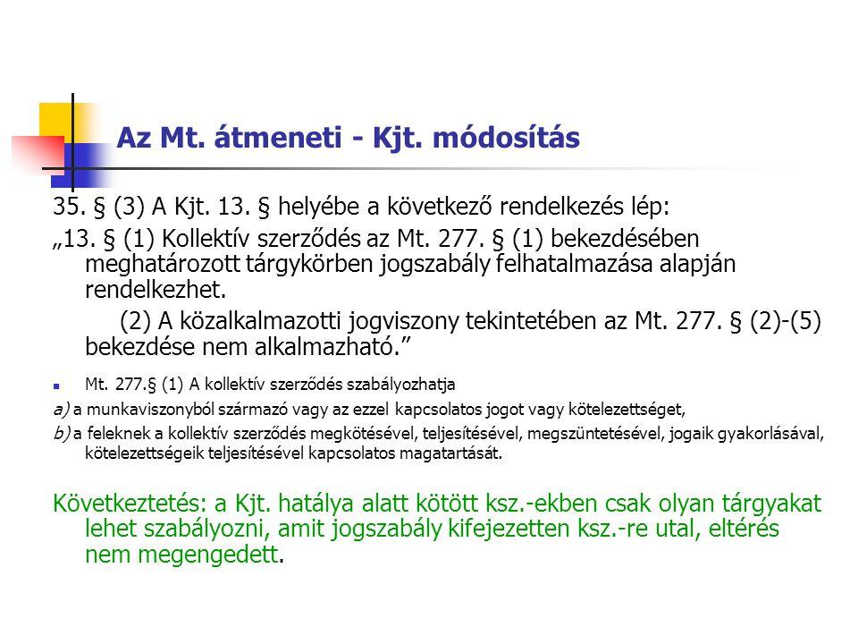 Az Mt. átmeneti - Kjt. módosítás