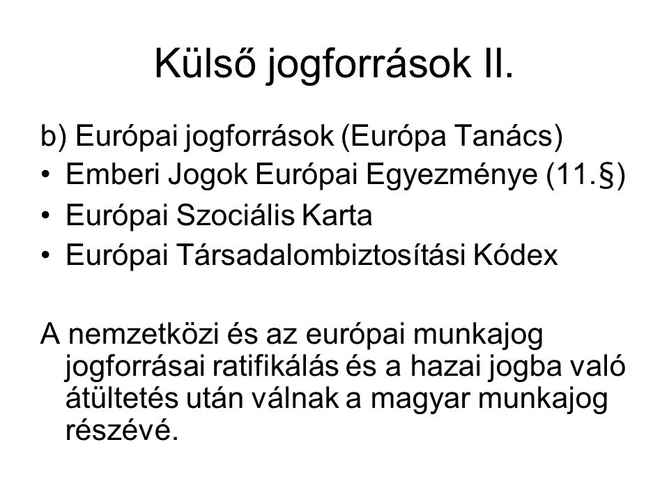 Külső jogforrások II. b) Európai jogforrások (Európa Tanács)