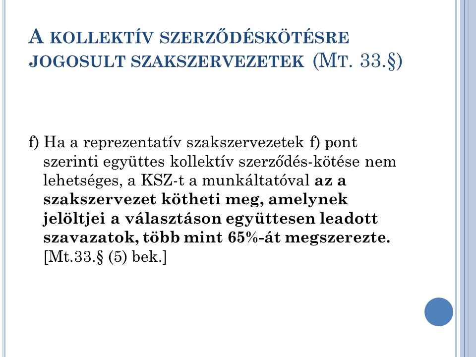 A kollektív szerződéskötésre jogosult szakszervezetek (Mt. 33.§)