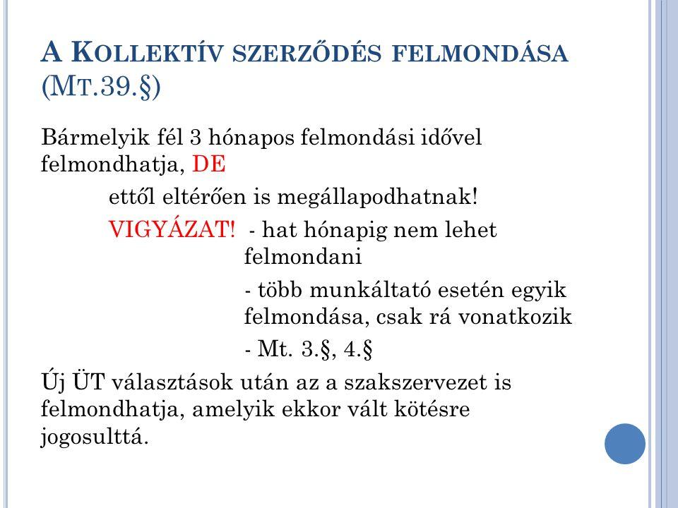 A Kollektív szerződés felmondása (Mt.39.§)