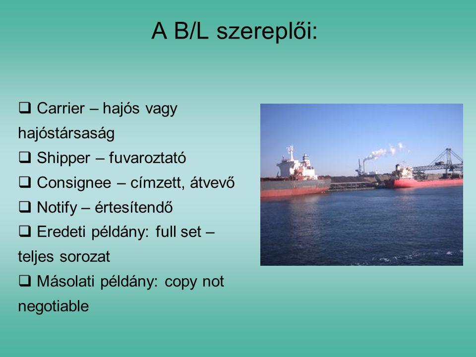 A B/L szereplői: Carrier – hajós vagy hajóstársaság