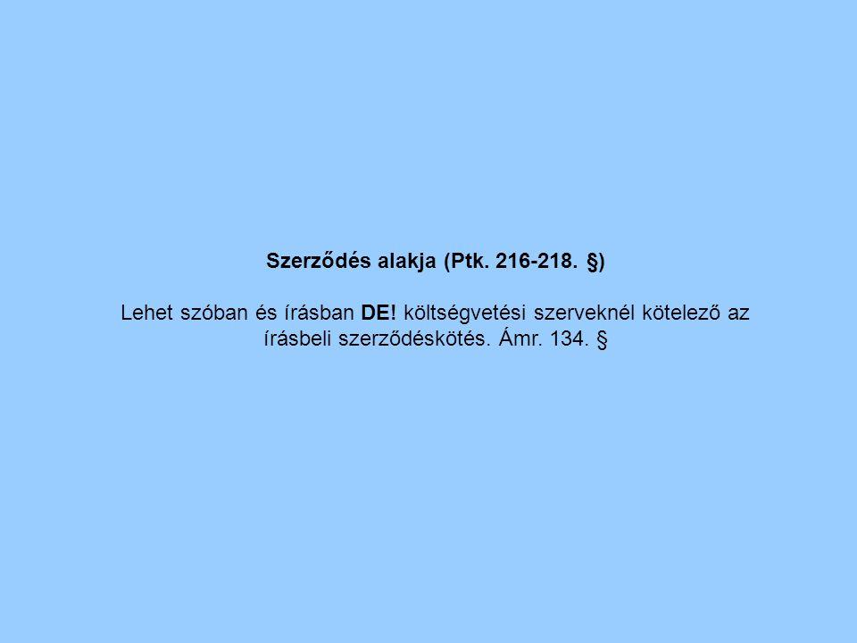 Szerződés alakja (Ptk. 216-218. §)