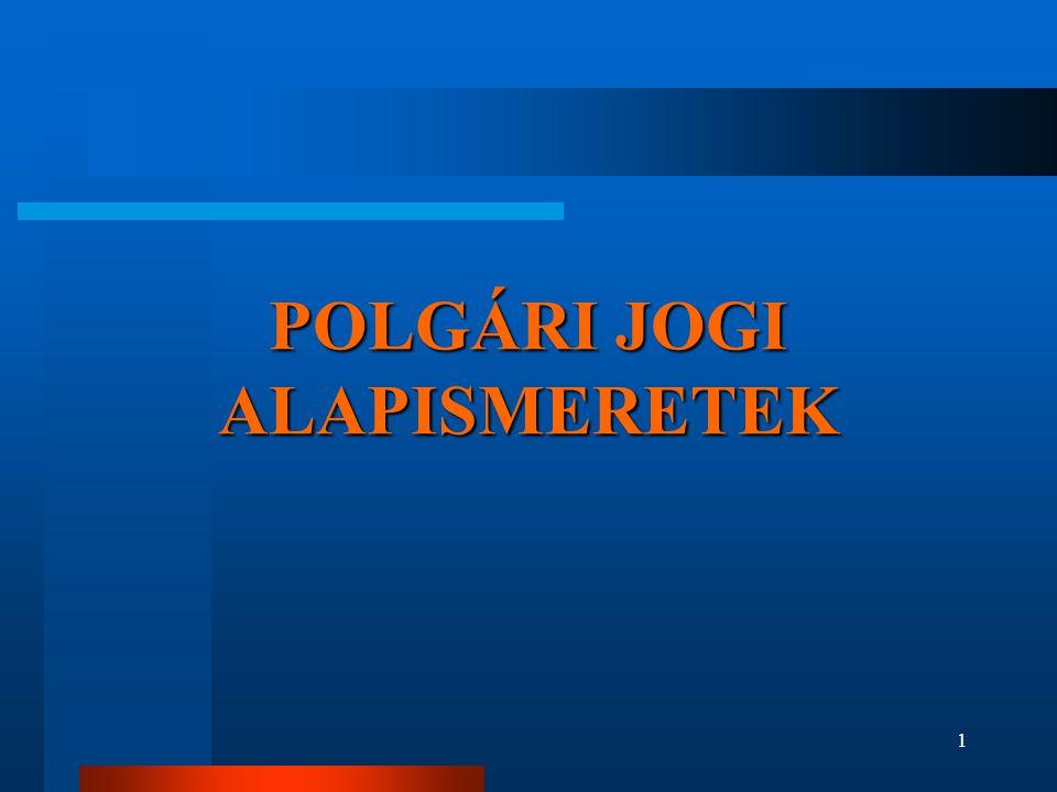 POLGÁRI JOGI ALAPISMERETEK