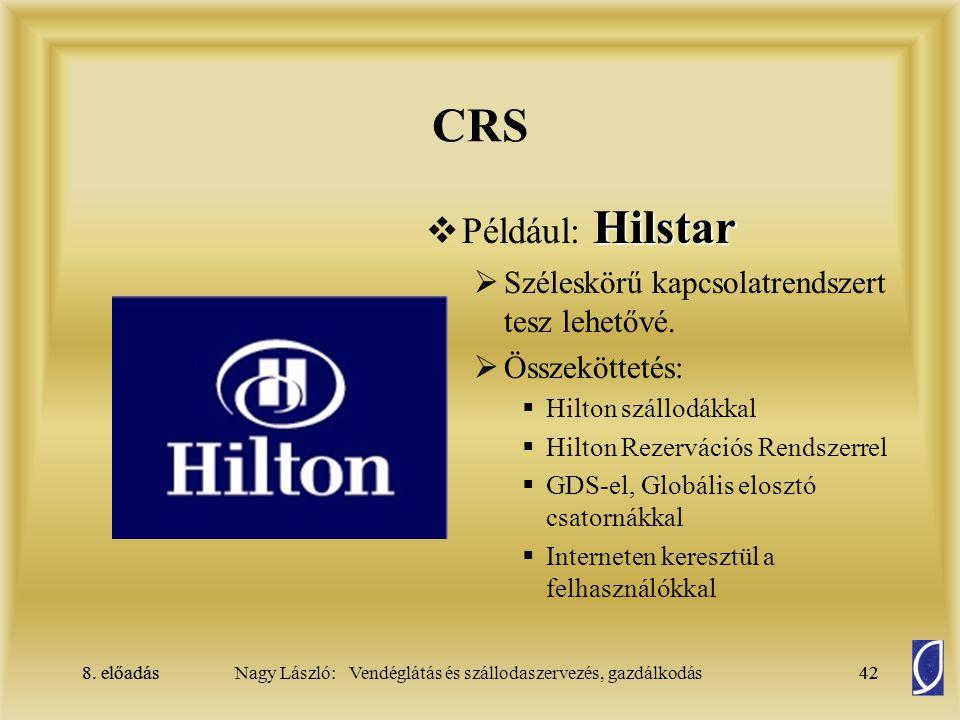 CRS Például: Hilstar Széleskörű kapcsolatrendszert tesz lehetővé.
