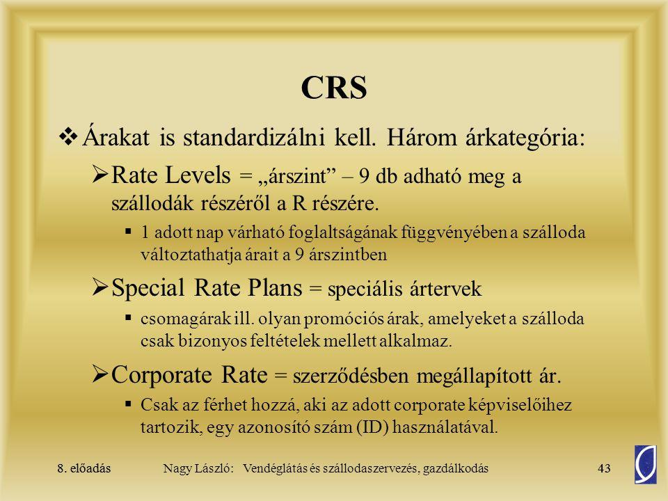 CRS Árakat is standardizálni kell. Három árkategória: