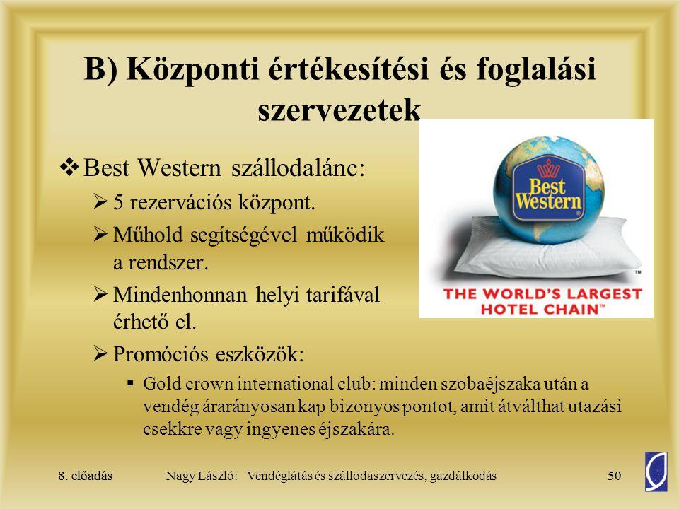 B) Központi értékesítési és foglalási szervezetek